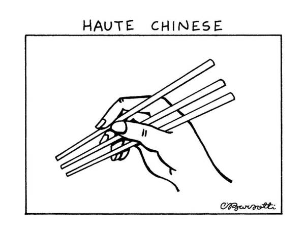 Designer Drawing - Haute Chinese by Charles Barsotti