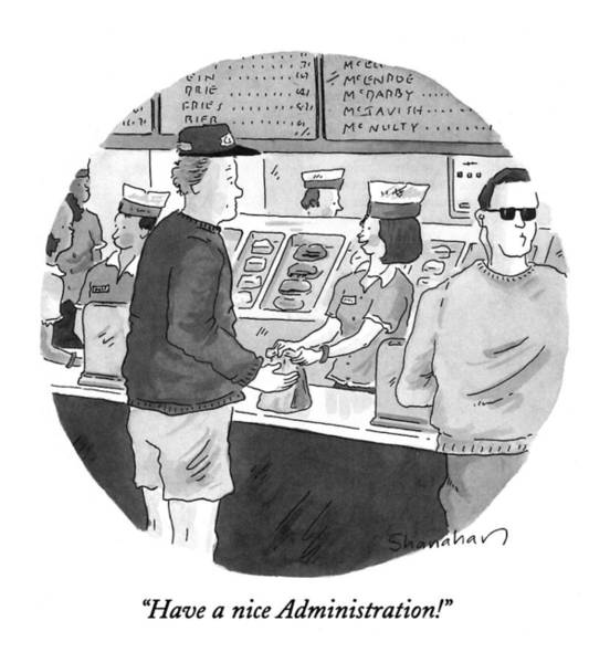 1993 Drawing - Have A Nice Administration! by Danny Shanahan