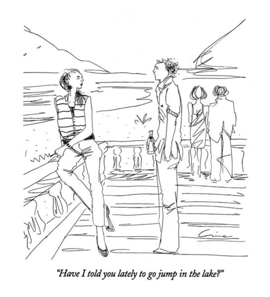 1993 Drawing - Have I Told You Lately To Go Jump In The Lake? by Richard Cline