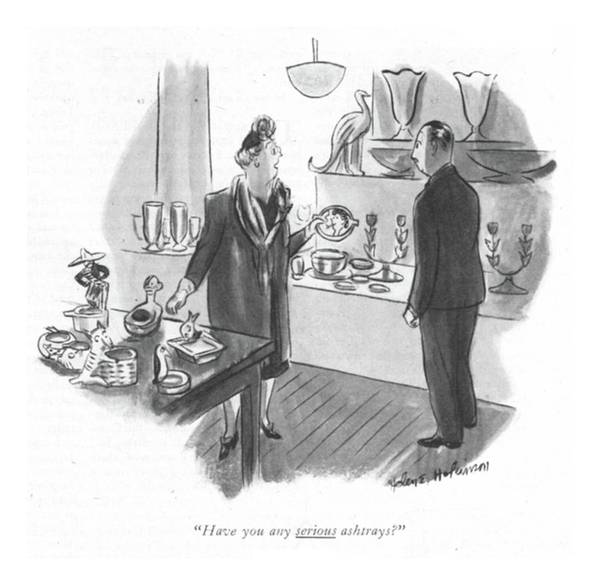 Ashes Drawing - Have You Any Serious Ashtrays? by Helen E. Hokinson