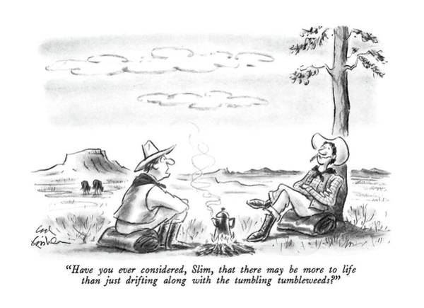 May 8th Drawing - Have You Ever Considered by Ed Fisher
