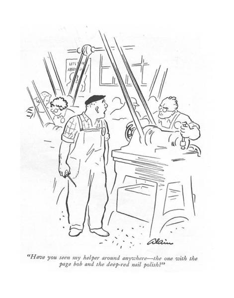 Chairman Of The Board Drawing - Have You Seen My Helper Around Anywhere - The One by  Alain