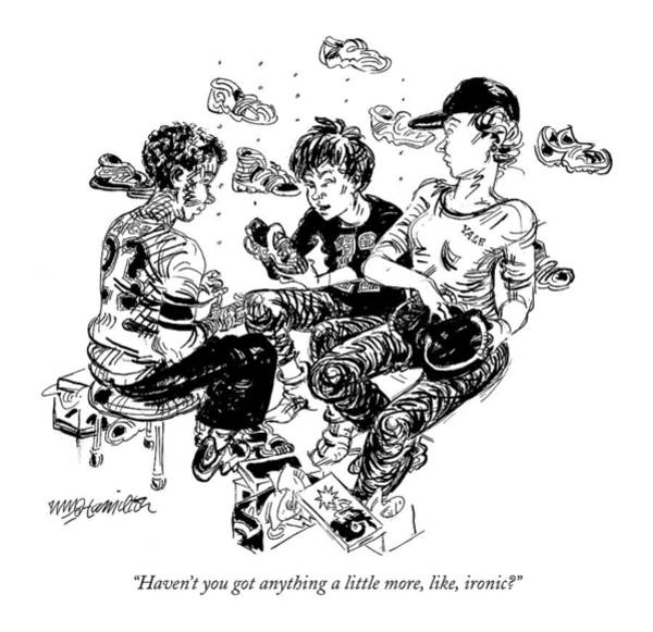 Shoe Drawing - Haven't You Got Anything A Little More by William Hamilton