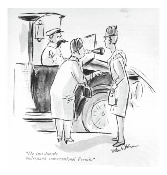 Foreigners Drawing - He Just Doesn't Understand Conversational French by Helen E. Hokinson