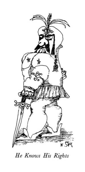 Sword Drawing - He Knows His Rights by William Steig