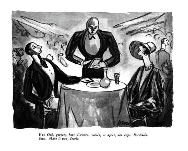 Drawing - He: Oui, Garcon, Hors D'ouvres Varies, Et Apres by Peter Arno