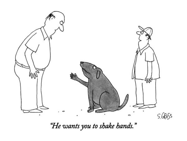 November 11th Drawing - He Wants You To Shake Hands by Sam Gross