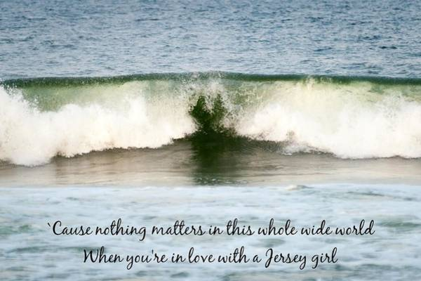 Photograph - Heart Wave Seaside Nj Jersey Girl Quote by Terry DeLuco