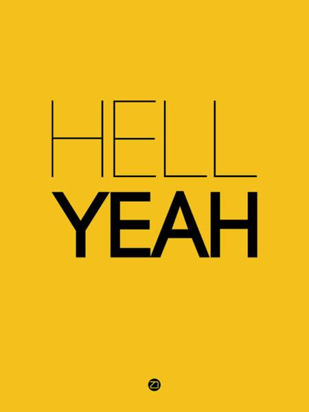 Wall Art - Digital Art - Hell Yeah Poster 2 by Naxart Studio