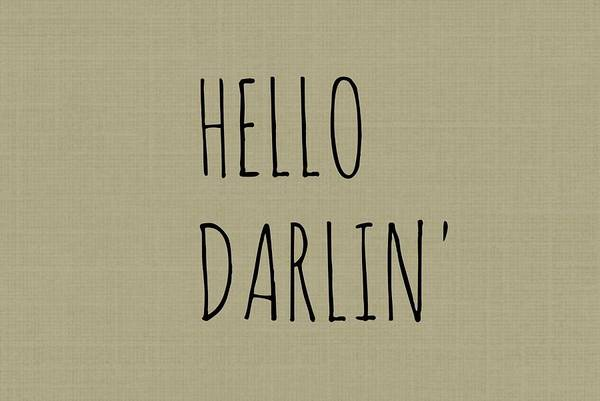 Prop Digital Art - Hello Darlin by Chastity Hoff