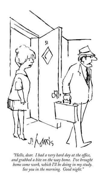 1974 Drawing - Hello, Dear.  I Had A Very Hard Day by Sidney Harris