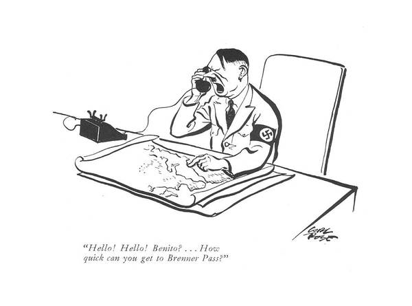 Hitler Drawing - Hello! Hello! Benito? . . . How Quick Can You Get by Carl Rose