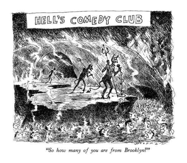 Brooklyn Drawing - Hell's Comedy Club So How Many by Bill Woodman