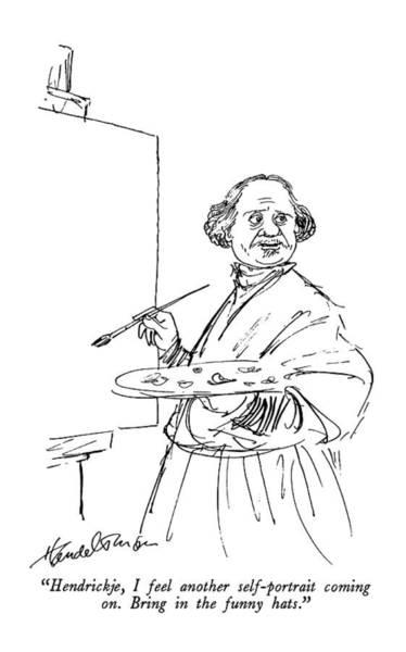 Self Portrait Drawing - Hendrickje, I Feel Another Self-portrait Coming by J.B. Handelsman