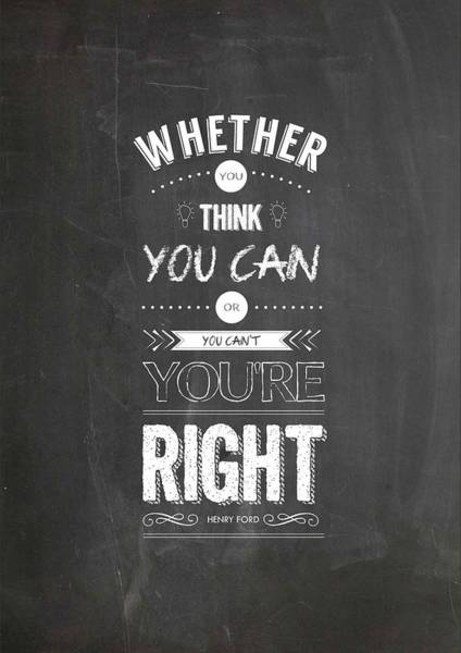 Wall Art - Digital Art - Whether You Think You Can Or You Can Not You Are Right. - Henry Ford Inspirational Quotes Poster by Lab No 4 - The Quotography Department