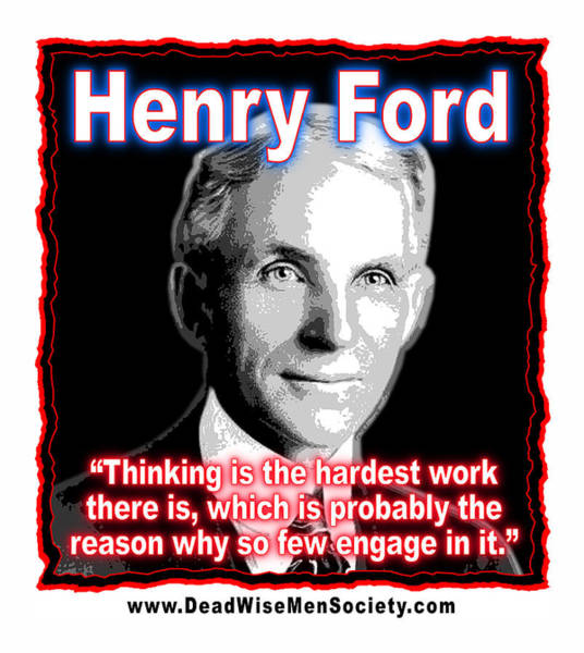 Digital Art - Henry Ford Thinking Is Hard Work by K Scott Teeters