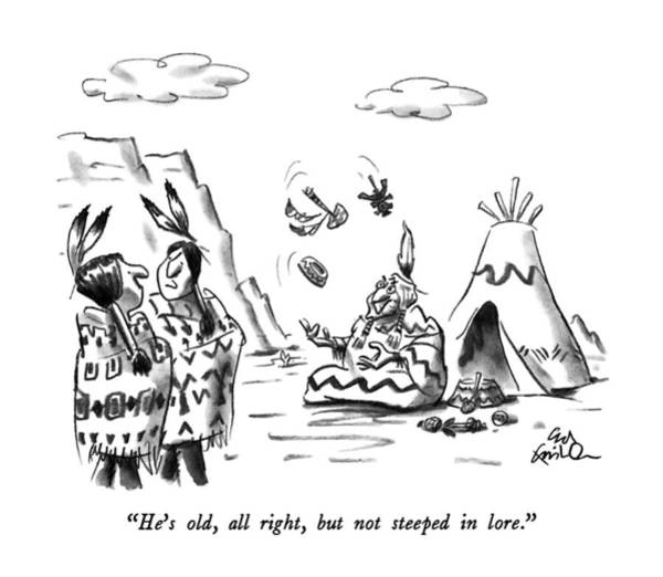 Native Drawing - He's Old, All Right, But Not Steeped In Lore by Ed Fisher