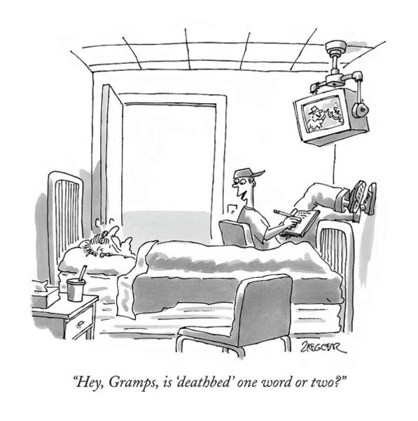 Education Drawing - Hey, Gramps, Is 'deathbed' One Word Or Two? by Jack Ziegler