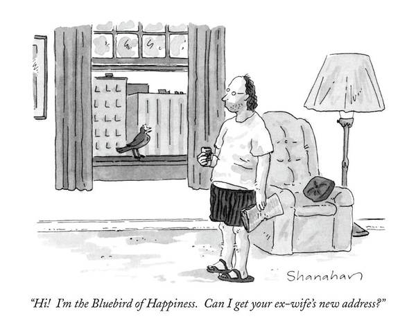 Depression Drawing - Hi!  I'm The Bluebird Of Happiness.  Can I Get by Danny Shanahan