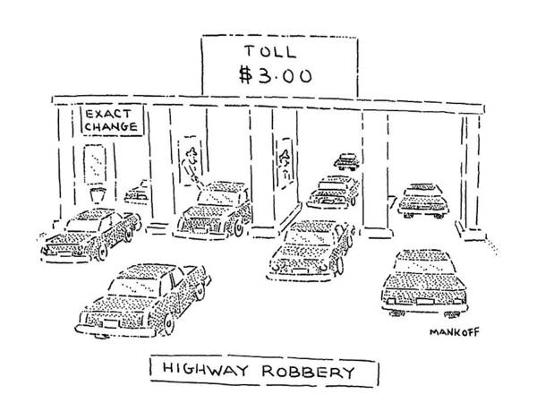 Highway Drawing - Highway Robbery by Robert Mankoff