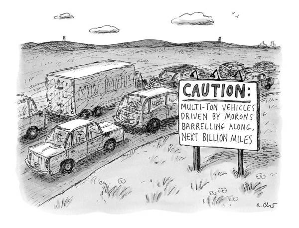 Highway Drawing - Highway Sign -- Caution: Multi-ton Vehicles by Roz Chast