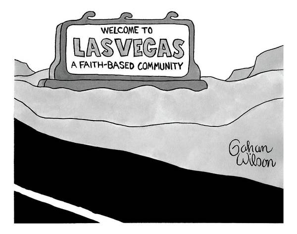 Highway Drawing - Highway Sign That Says Welcome To Las Vegas by Gahan Wilson