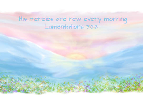 Photograph - His Mercies Are New Every Morning by Denise Beverly
