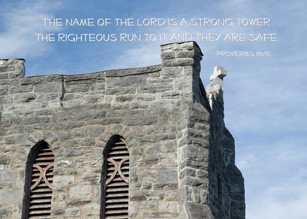 Photograph - His Name Is A Strong Tower by Denise Beverly