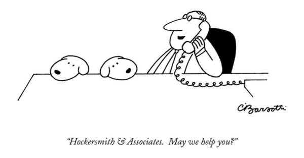1990 Drawing - Hockersmith & Associates.  May We Help You? by Charles Barsotti