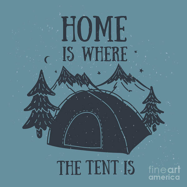 Hiking Digital Art - Home Is Where The Tent Is Hand-drawn by Wild0wild