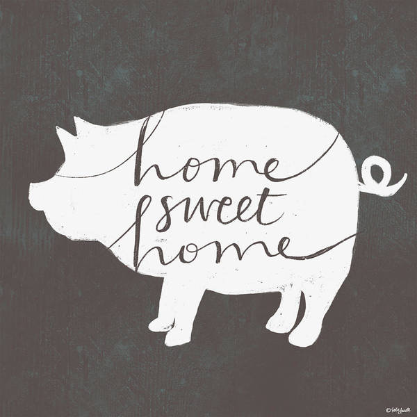 Farmhouse Kitchen Painting - Home Sweet Home Pig by Katie Doucette