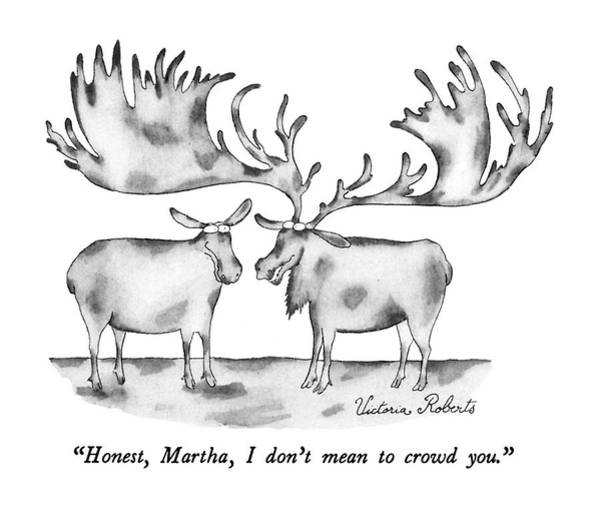 Antlers Drawing - Honest, Martha, I Don't Mean To Crowd You by Victoria Roberts