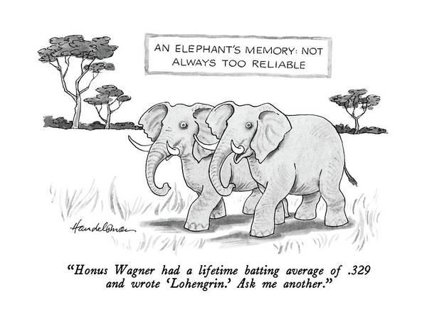 Elephants Drawing - Honus Wagner Had A Lifetime Batting Average by J.B. Handelsman