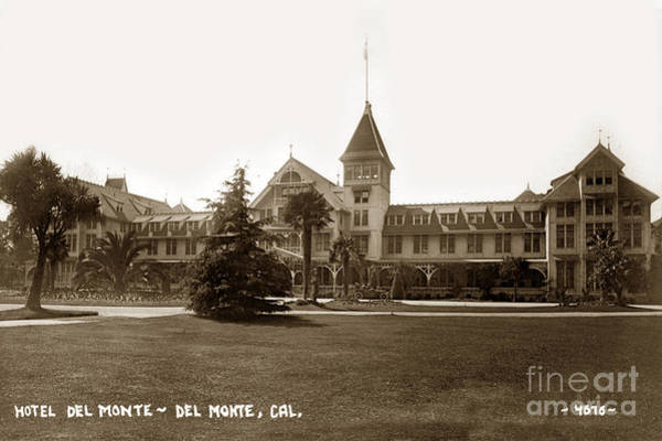 Photograph - Hotel Del Monte Monterey Calif. Circa 1910 G. Besaw Photo by California Views Archives Mr Pat Hathaway Archives
