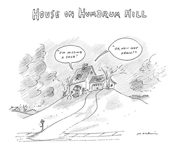 Wall Art - Drawing - House On Hum-drum Hill Features A Plain House by Michael Maslin