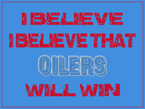 Saying Photograph - Houston Oilers I Believe by Joe Hamilton