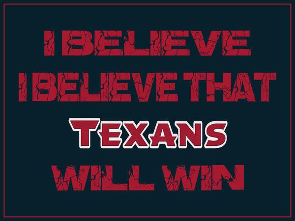 Saying Photograph - Houston Texans I Believe by Joe Hamilton