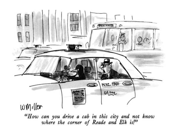 Taxi Drawing - How Can You Drive A Cab In This City And Not Know by Warren Miller