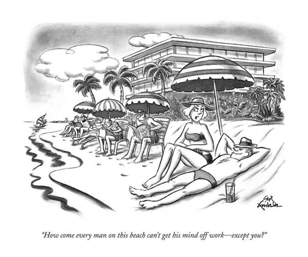 Annoying Drawing - How Come Every Man On This Beach Can't Get by Ed Fisher