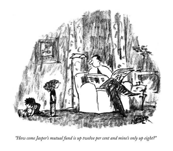 Complain Drawing - How Come Jasper's Mutual Fund Is Up Twelve Per by Robert Weber