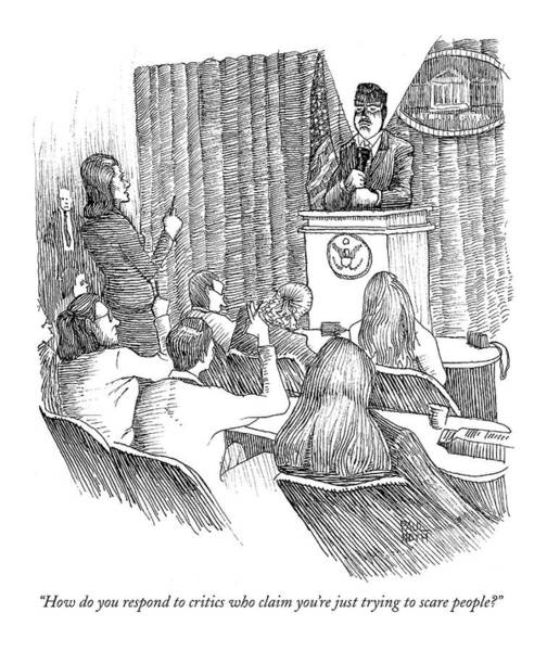 Campaign Drawing - How Do You Respond To Critics Who Claim You're by Paul Noth