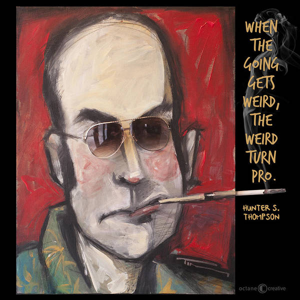 Digital Art - Hunter S. Thompson Weird Quote Poster by Tim Nyberg