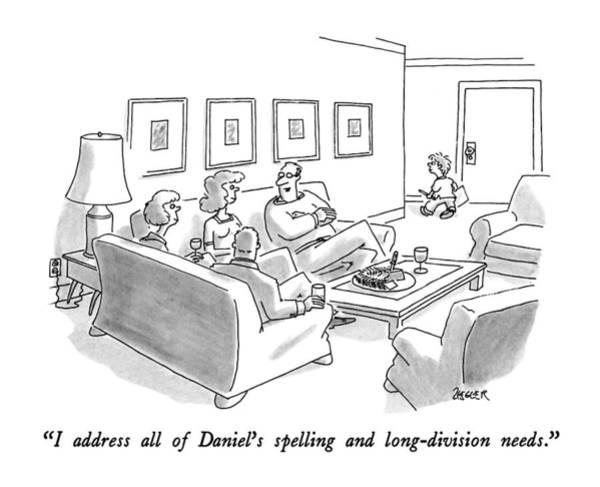 Math Drawing - I Address All Of Daniel's Spelling by Jack Ziegler