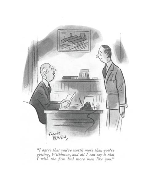 Chairman Of The Board Drawing - I Agree That You're Worth More Than You're by Frank Beaven