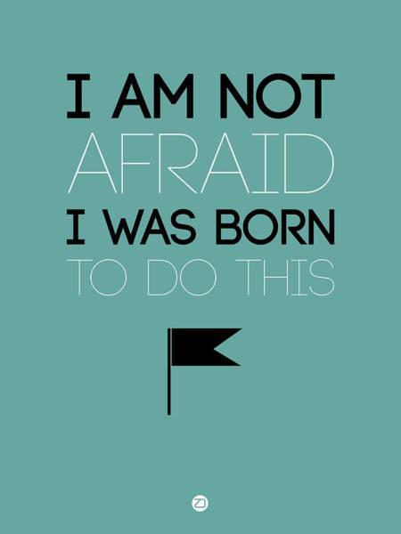 I Am Not Afraid Poster 2 Art Print