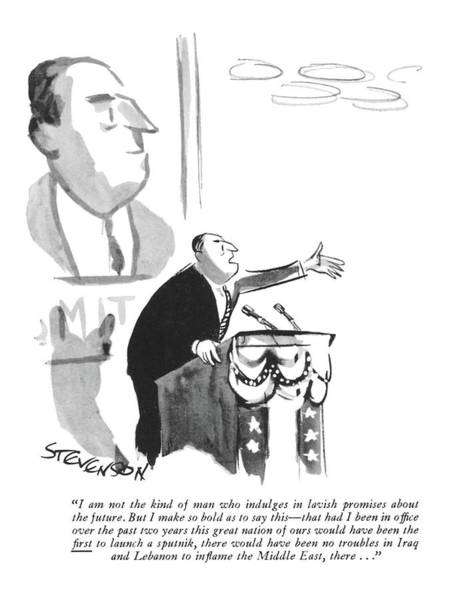 1958 Drawing - I Am Not The Kind Of Man Who Indulges In Lavish by James Stevenson