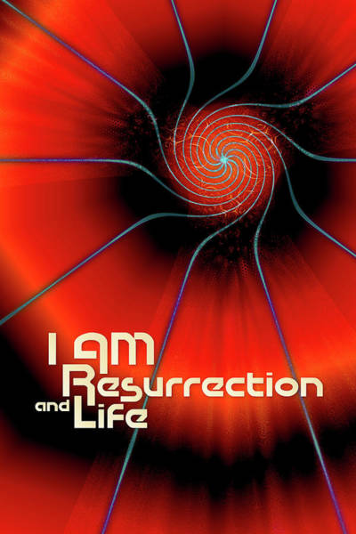 I Am Resurrection And Life Art Print