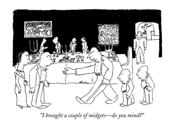 June 24th Drawing - I Brought A Couple Of Midgets - Do You Mind? by James Thurber