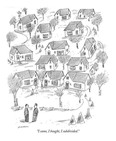 Suburb Drawing - I Came, I Bought, I Subdivided by Michael Maslin