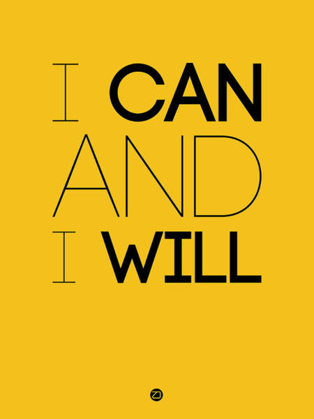 Famous Wall Art - Digital Art - I Can And I Will Poster 2 by Naxart Studio